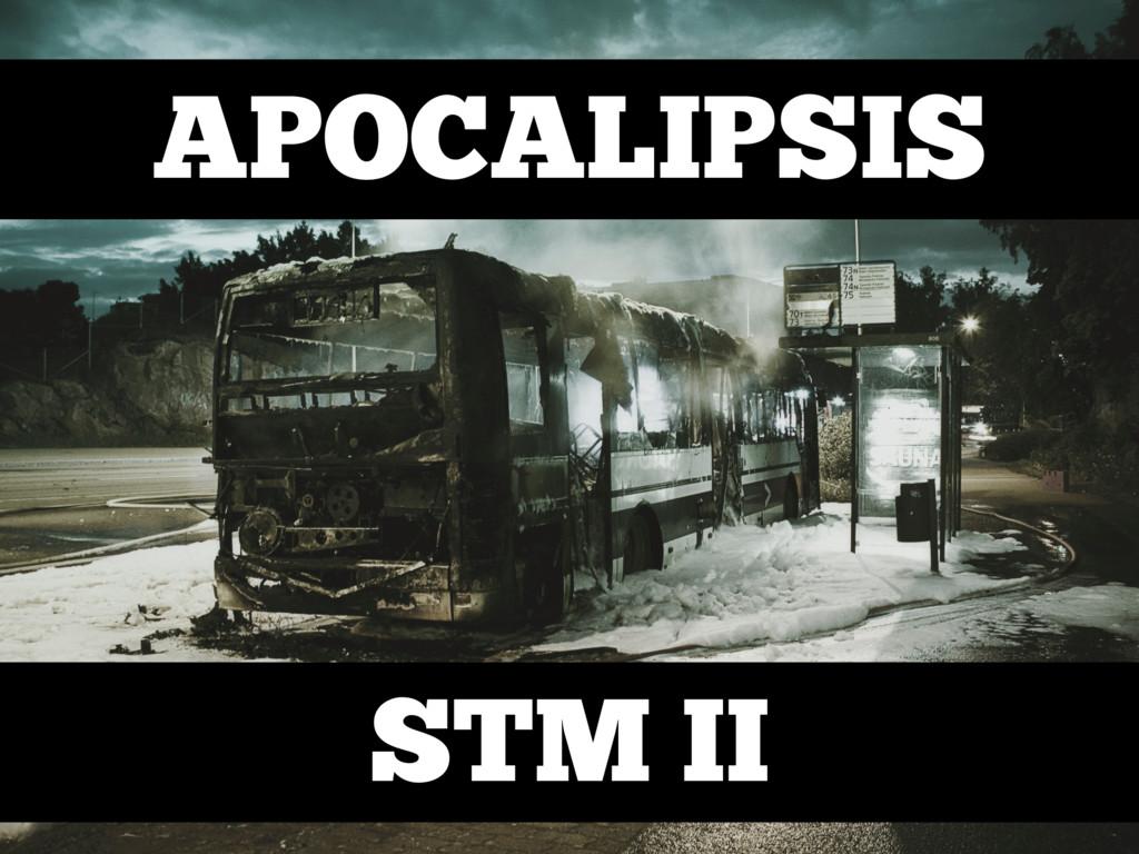 APOCALIPSIS STM II