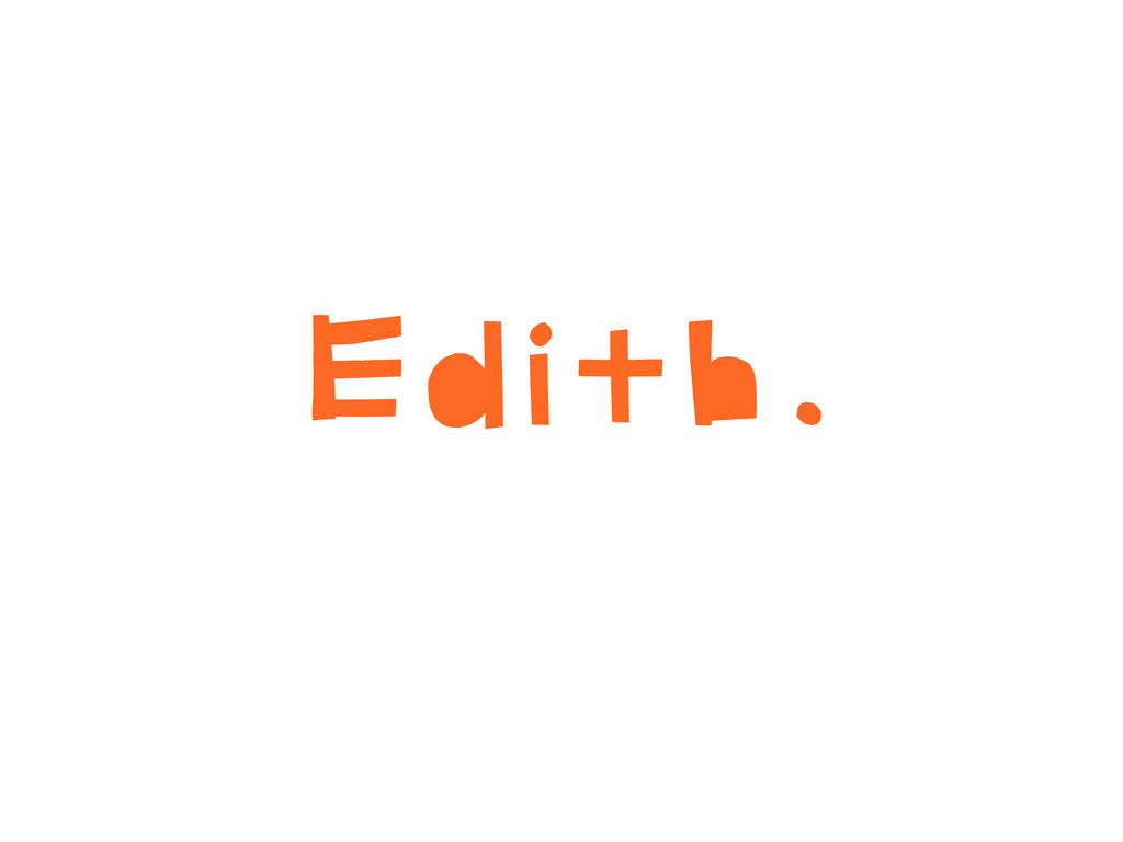 Edith.