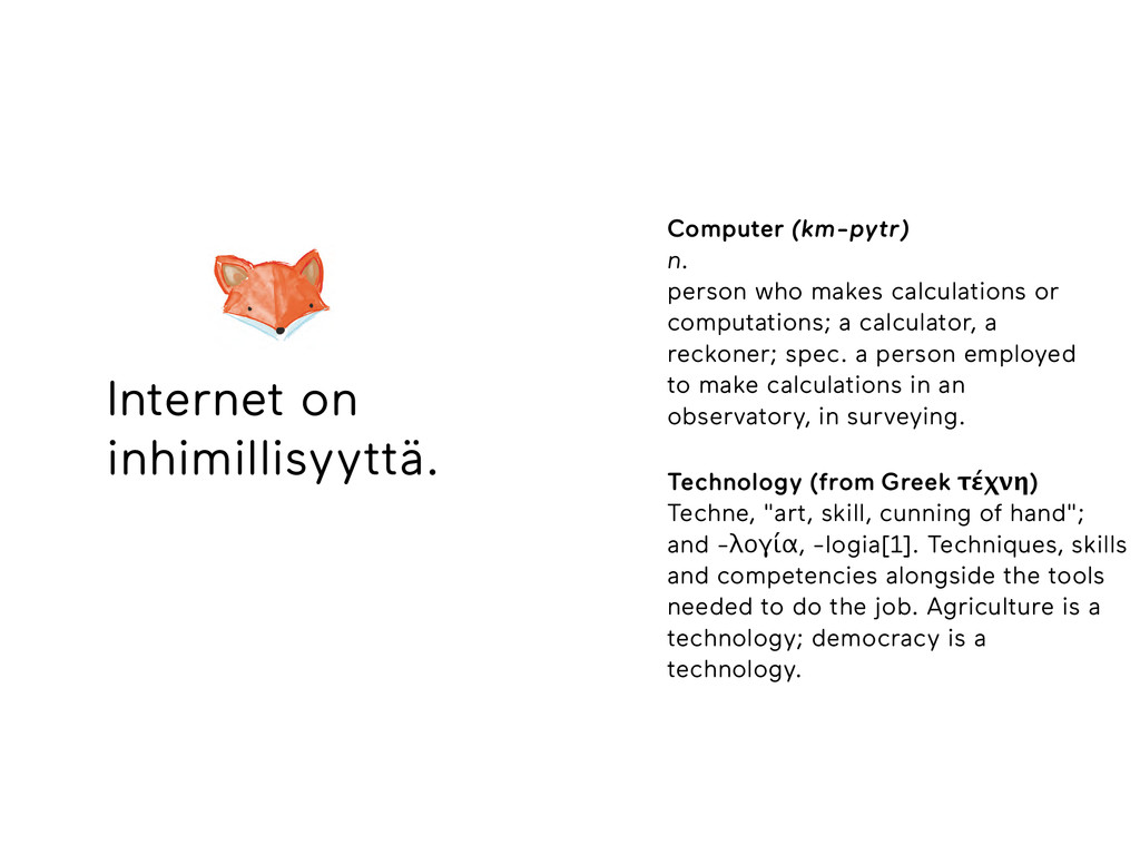 Internet on inhimillisyyttä. Computer (km-pytr)...