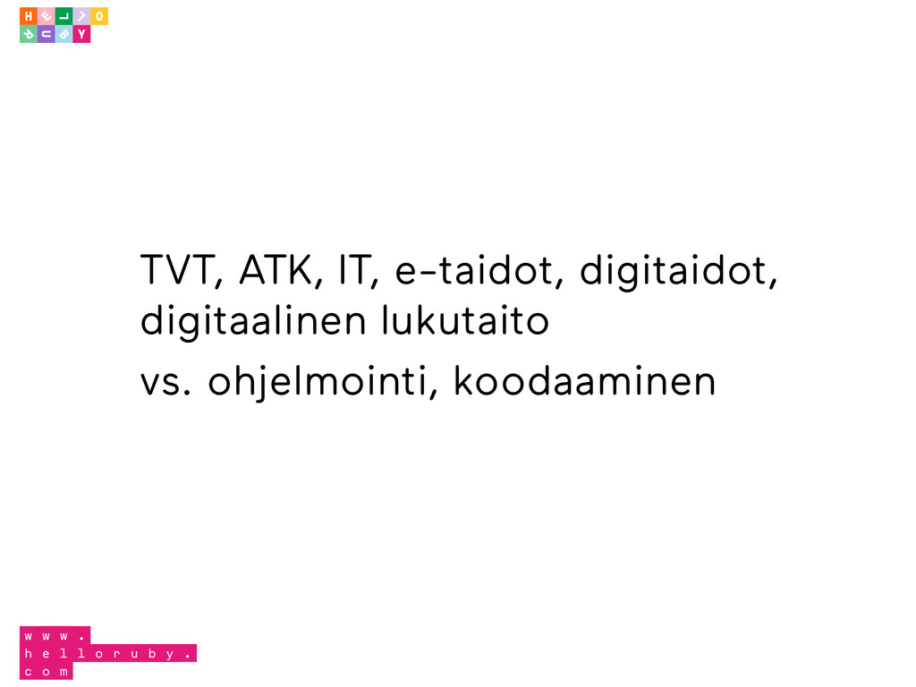 TVT, ATK, IT, e-taidot, digitaidot, digitaaline...