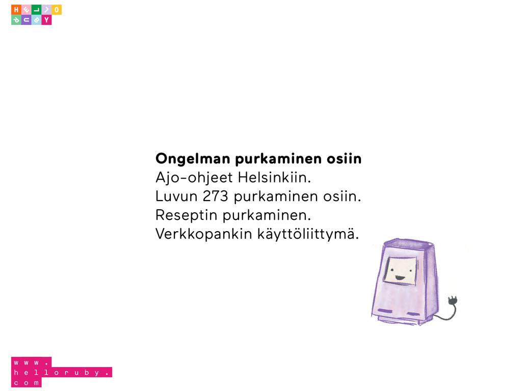 Ongelman purkaminen osiin  Ajo-ohjeet Helsinkii...