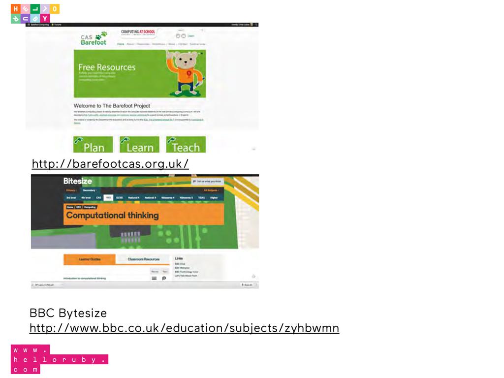 http://barefootcas.org.uk/ BBC Bytesize http://...