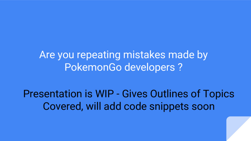Are you repeating mistakes made by PokemonGo de...