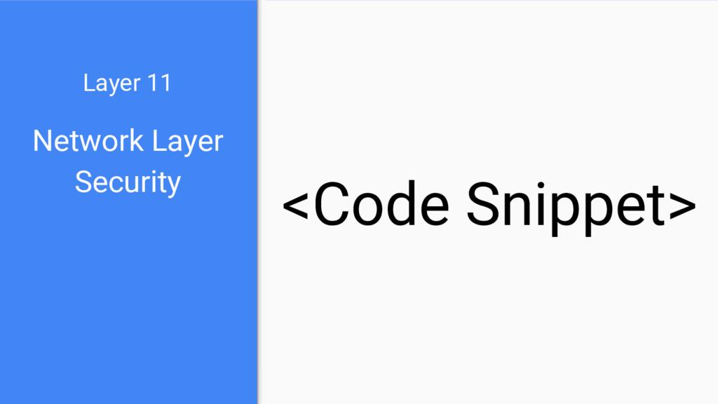Network Layer Security Layer 11 <Code Snippet>