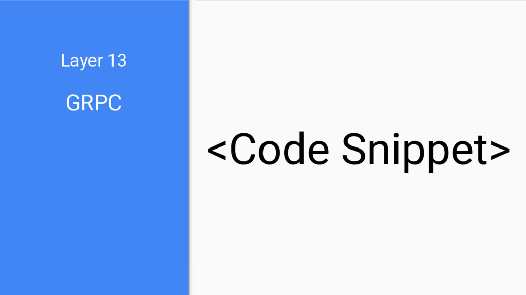 GRPC Layer 13 <Code Snippet>