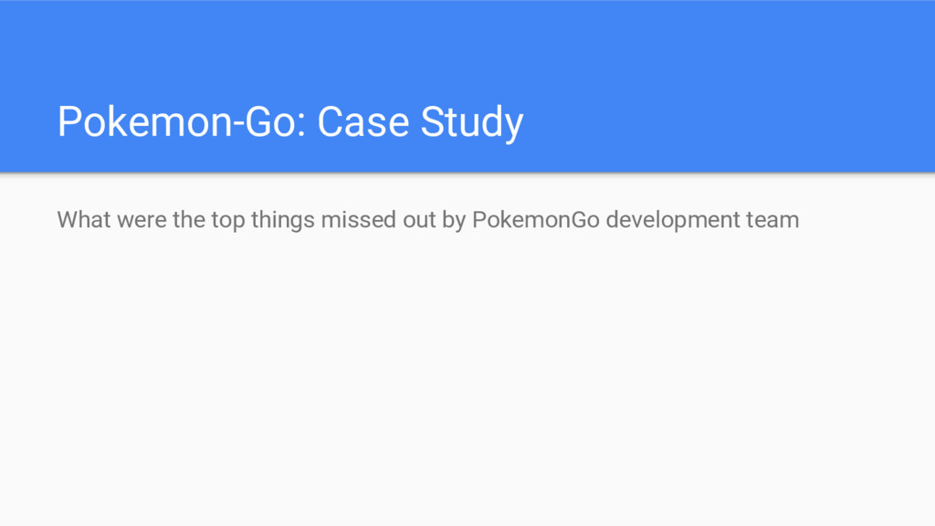 Pokemon-Go: Case Study What were the top things...