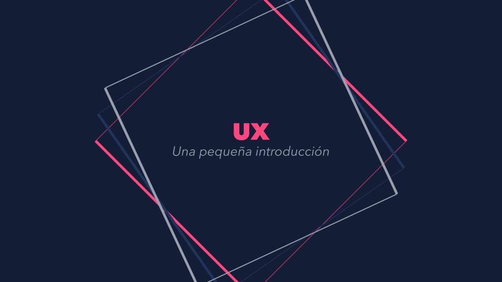 UX Una pequeña introducción
