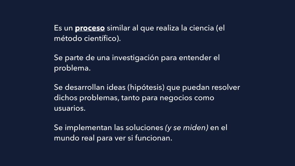 Es un proceso similar al que realiza la ciencia...