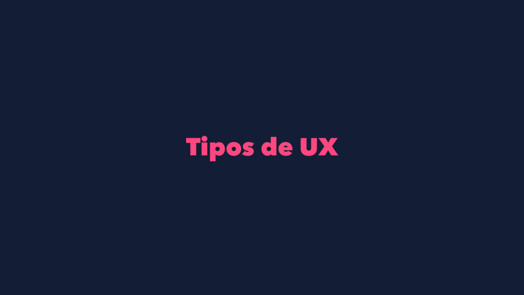 Tipos de UX