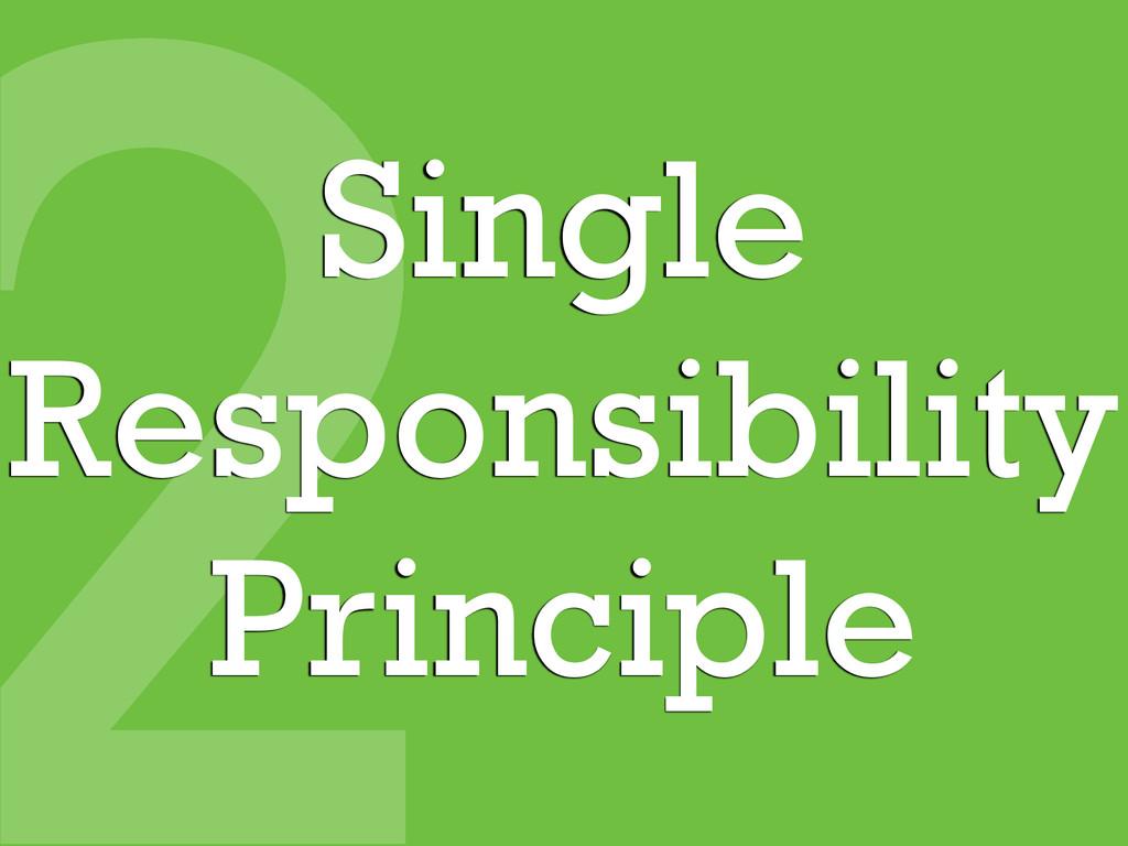 2Single Responsibility Principle