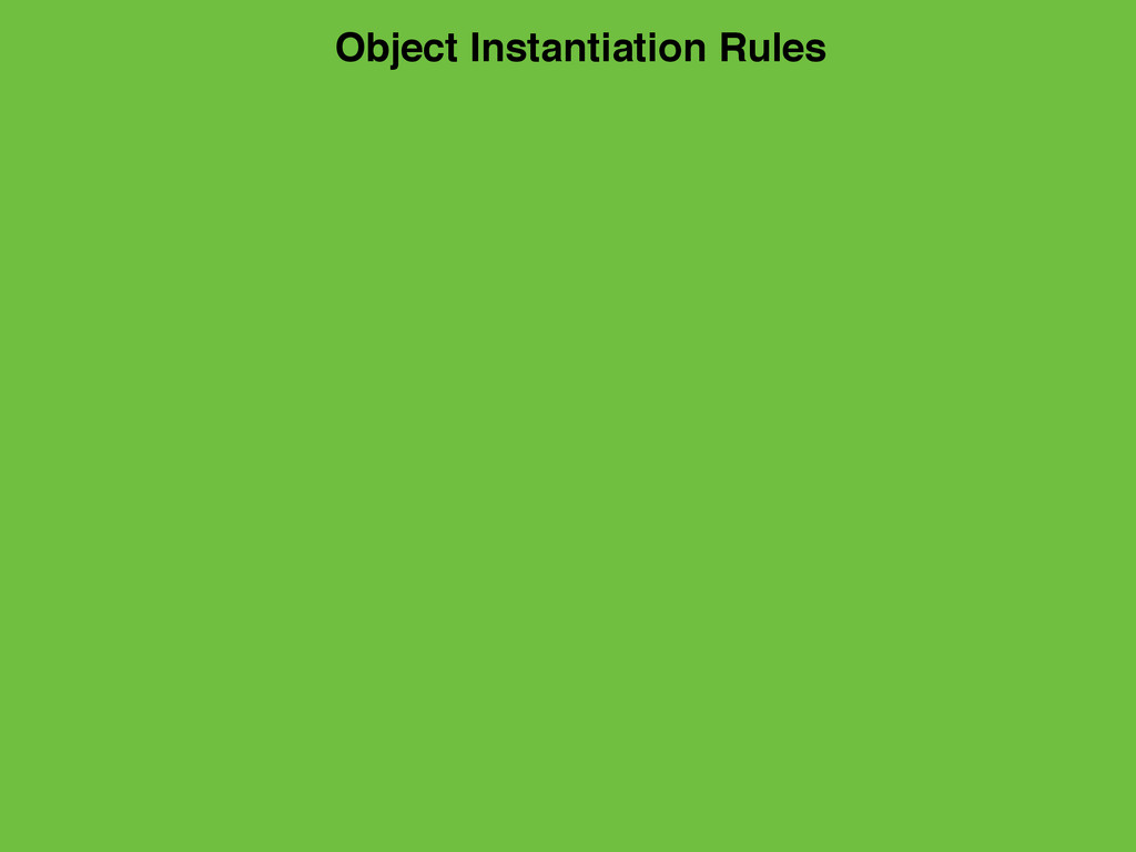 Object Instantiation Rules