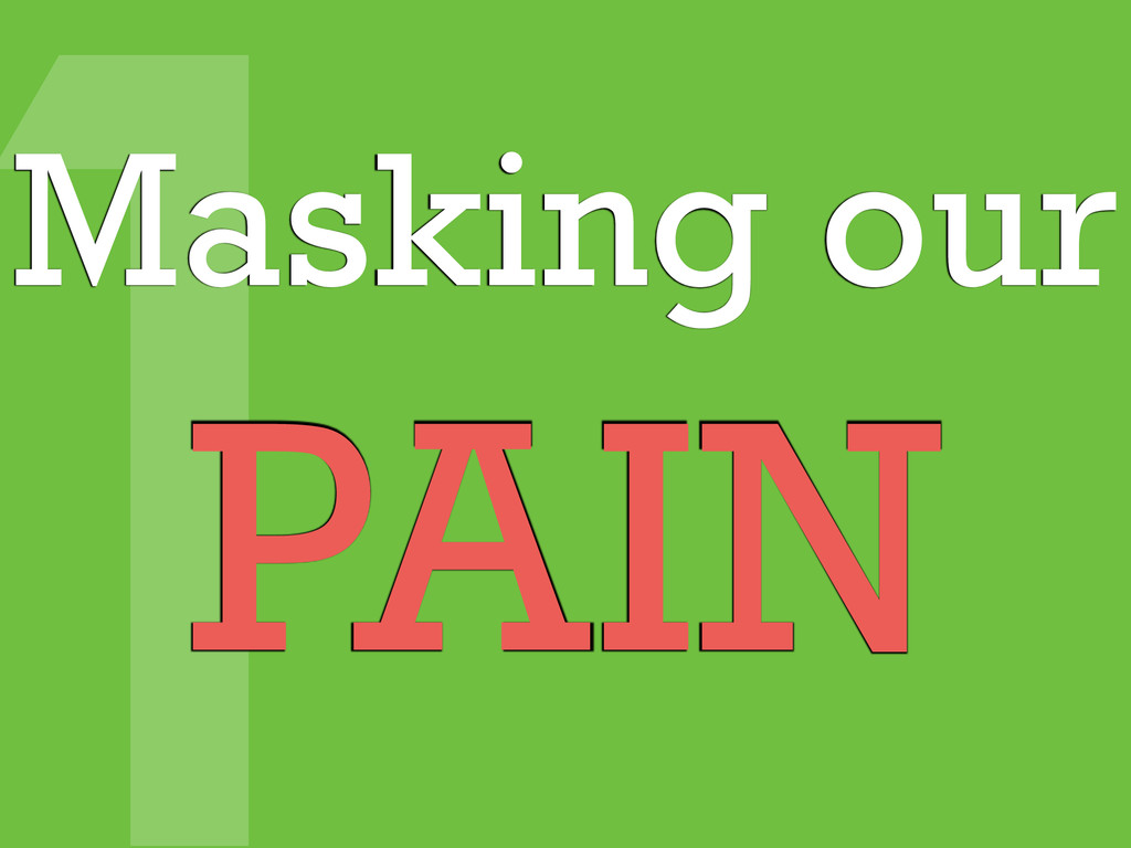 1 Masking our PAIN