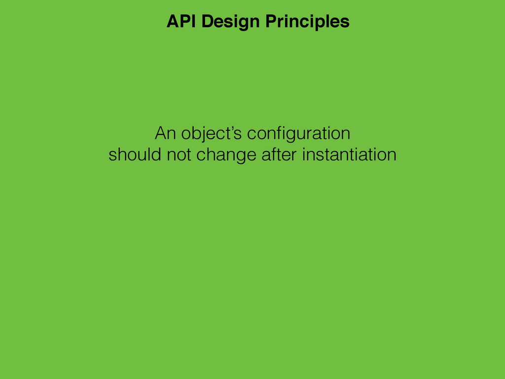 An object's configuration should not change afte...