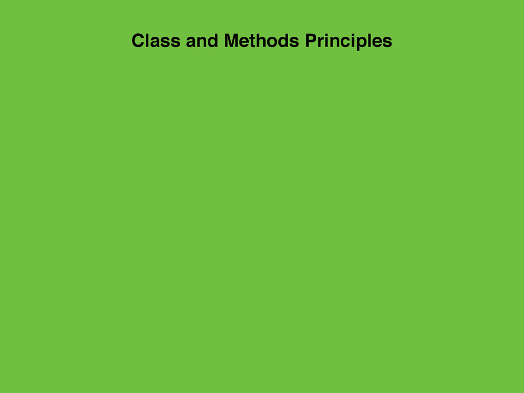 Class and Methods Principles
