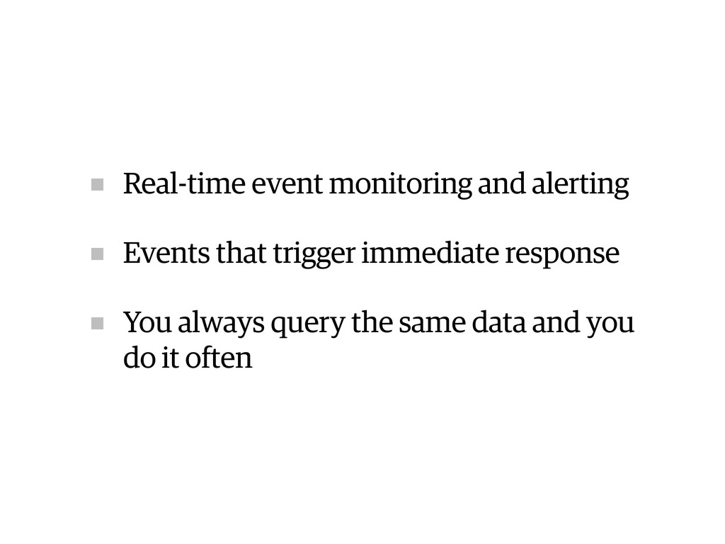 Real-time event monitoring and alerting Events ...