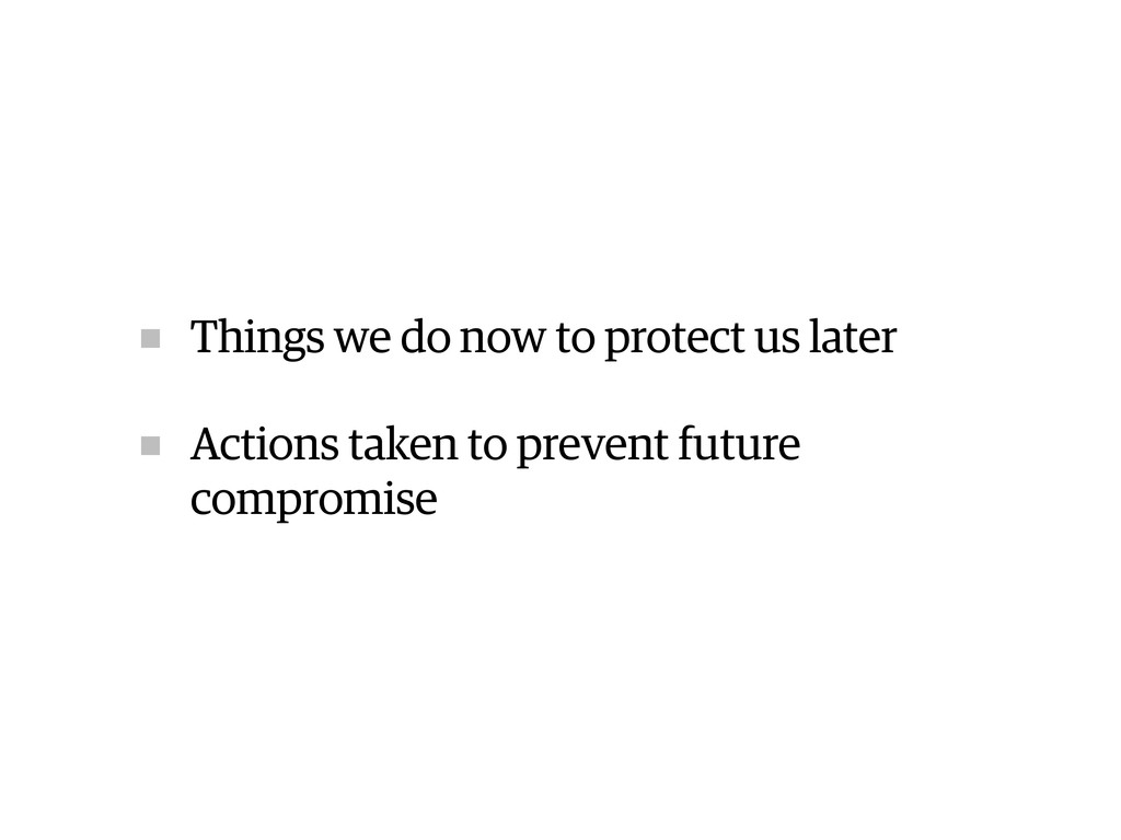 Things we do now to protect us later Actions ta...