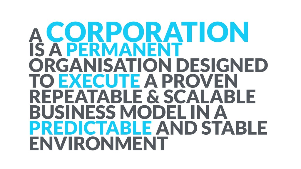 A CORPORATION IS A PERMANENT ORGANISATION DESIG...