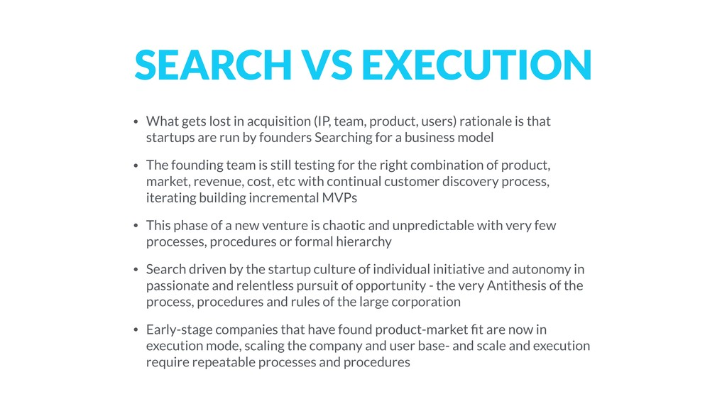 SEARCH VS EXECUTION • What gets lost in acquisi...