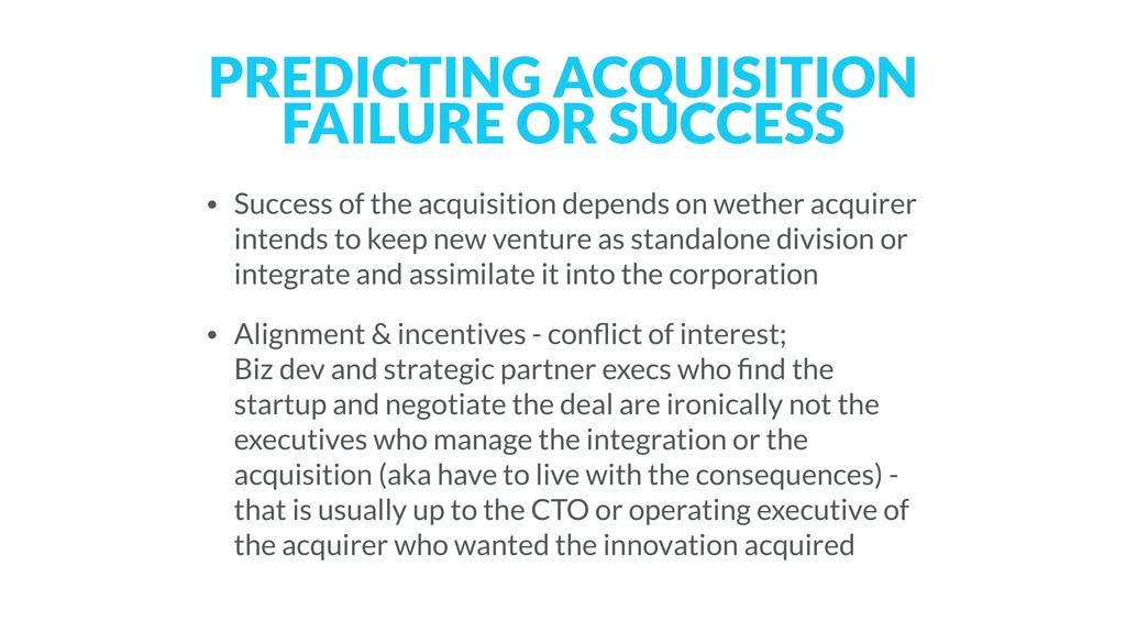 PREDICTING ACQUISITION FAILURE OR SUCCESS • Suc...