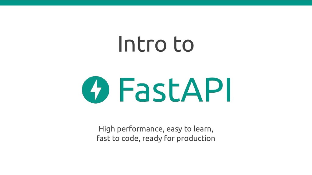 Intro to High performance, easy to learn, fast ...