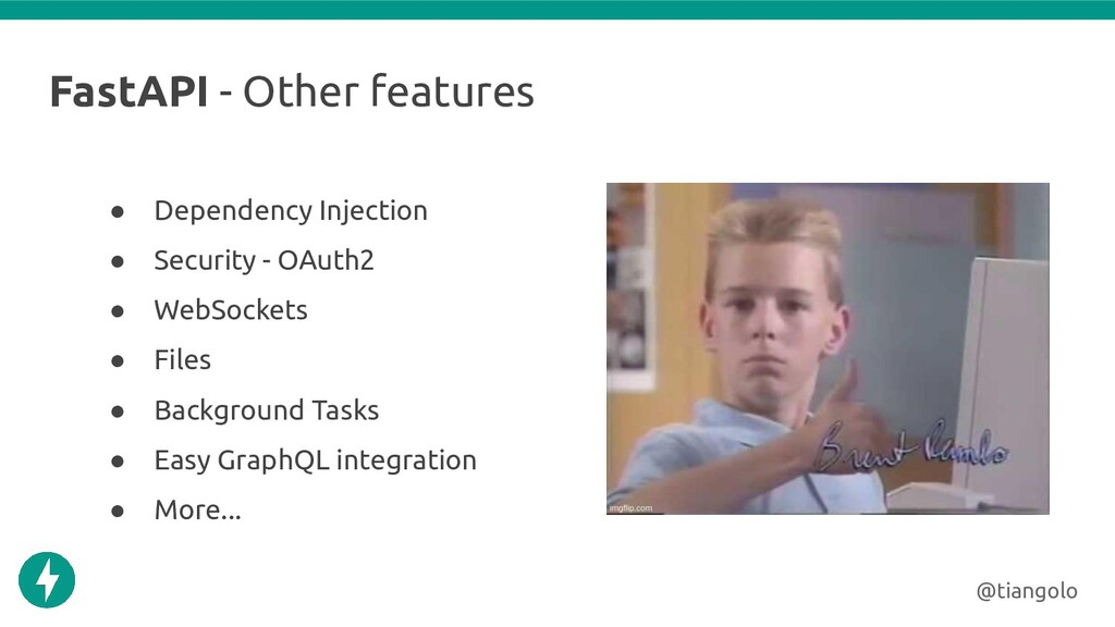 FastAPI - Other features @tiangolo ● Dependency...