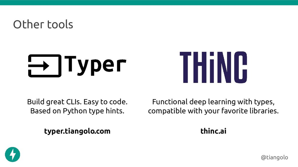 Other tools @tiangolo Build great CLIs. Easy to...