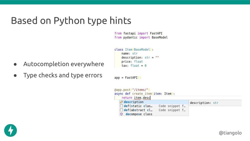 Based on Python type hints ● Autocompletion eve...