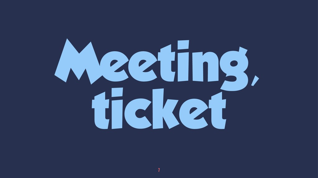 Meeting, ticket 7