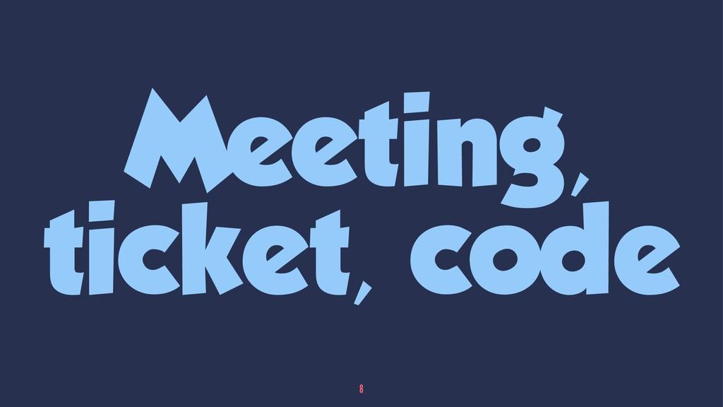 Meeting, ticket, code 8