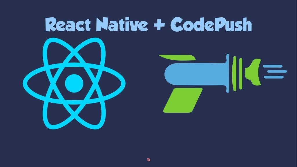 React Native + CodePush 15