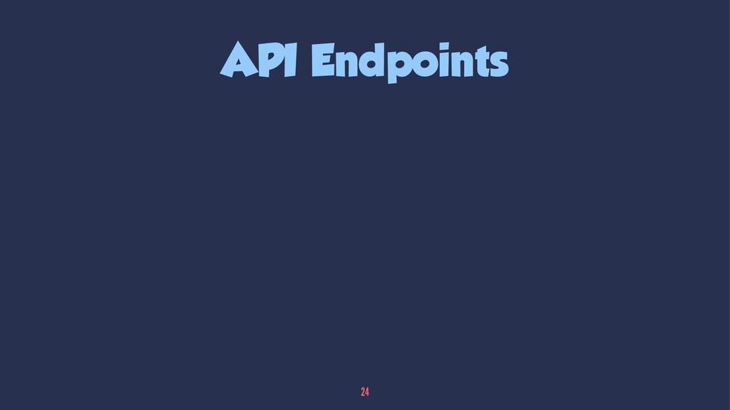 API Endpoints 24
