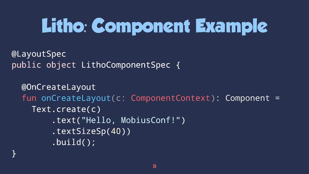 Litho: Component Example @LayoutSpec public obj...