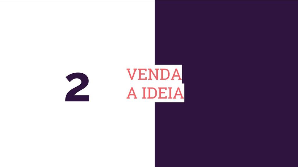 VENDA A IDEIA 2