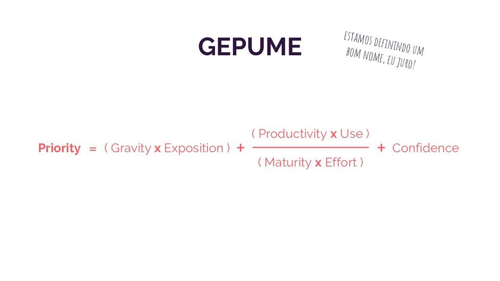 ( Gravity x Exposition ) ( Productivity x Use )...