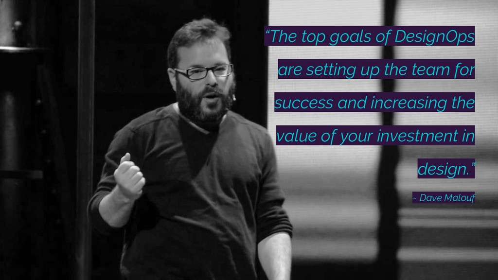 """""""The top goals of DesignOps are setting up the ..."""