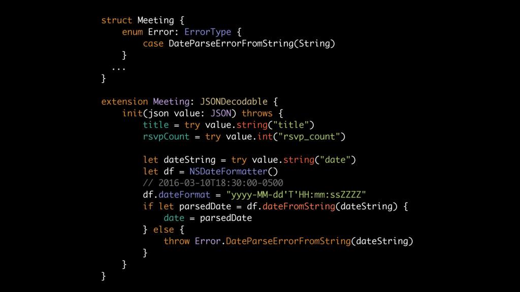 struct Meeting { enum Error: ErrorType { case D...