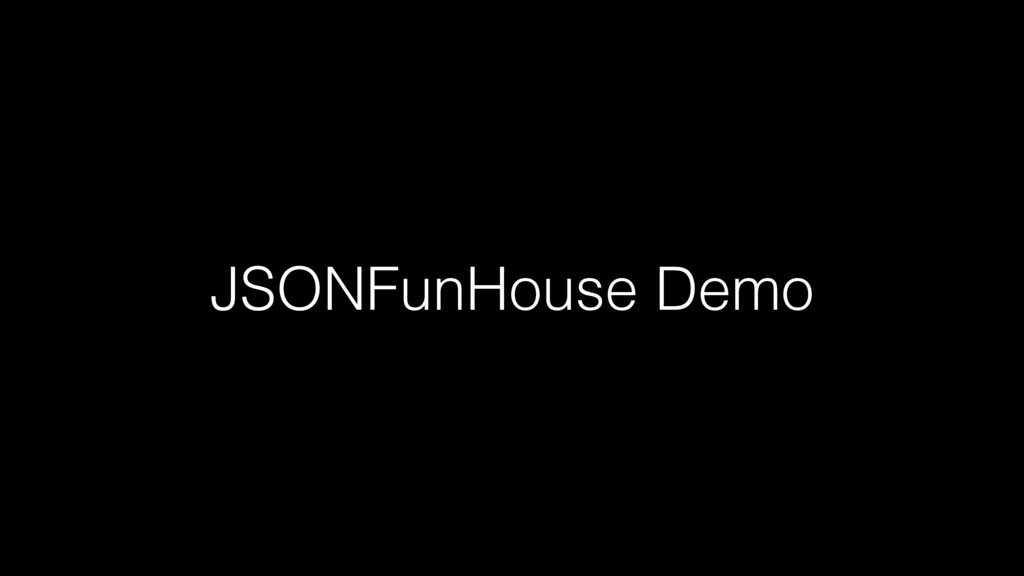 JSONFunHouse Demo