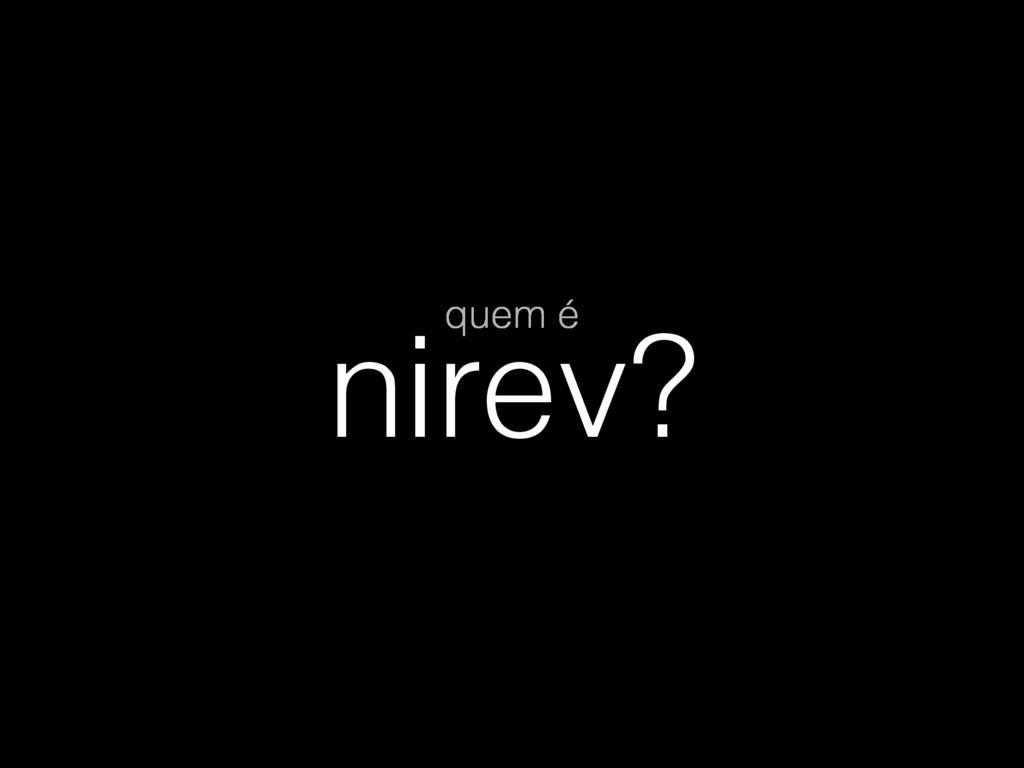 nirev? quem é