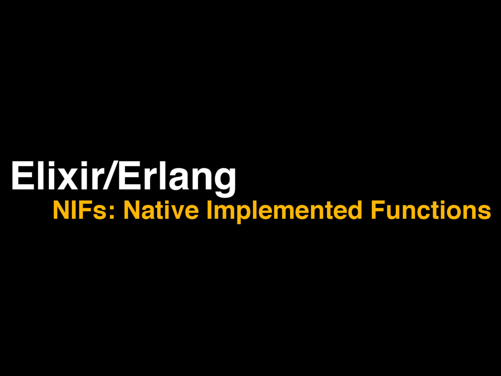 Elixir/Erlang NIFs: Native Implemented Functions