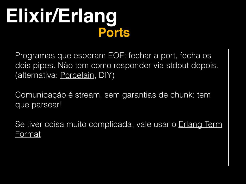 Elixir/Erlang Ports Programas que esperam EOF: ...