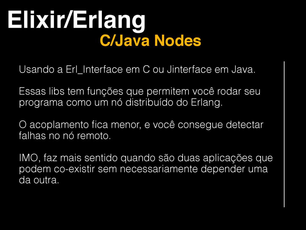 Elixir/Erlang C/Java Nodes Usando a Erl_Interfa...