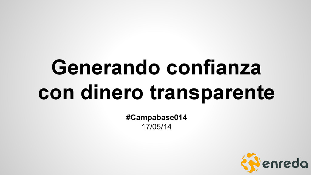 Generando confianza con dinero transparente #Ca...