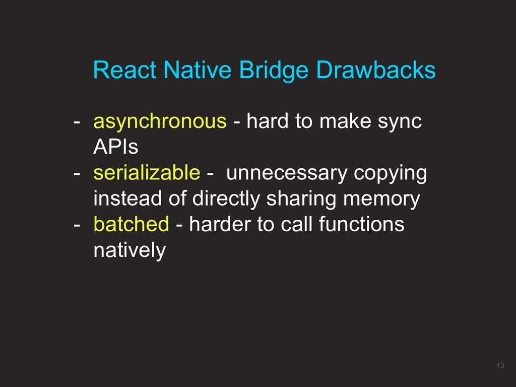 - asynchronous - hard to make sync APIs - seria...
