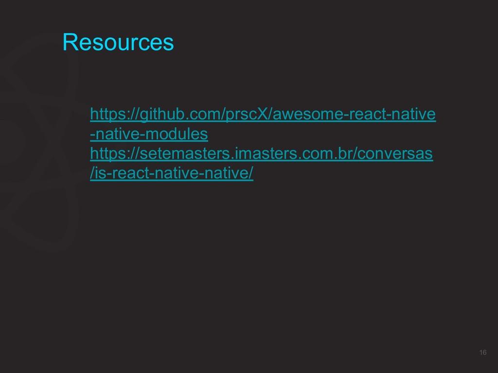 Resources 16 https://github.com/prscX/awesome-r...