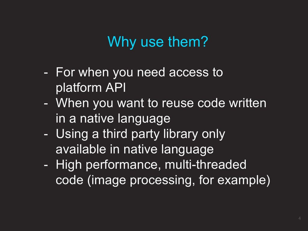 - For when you need access to platform API - Wh...