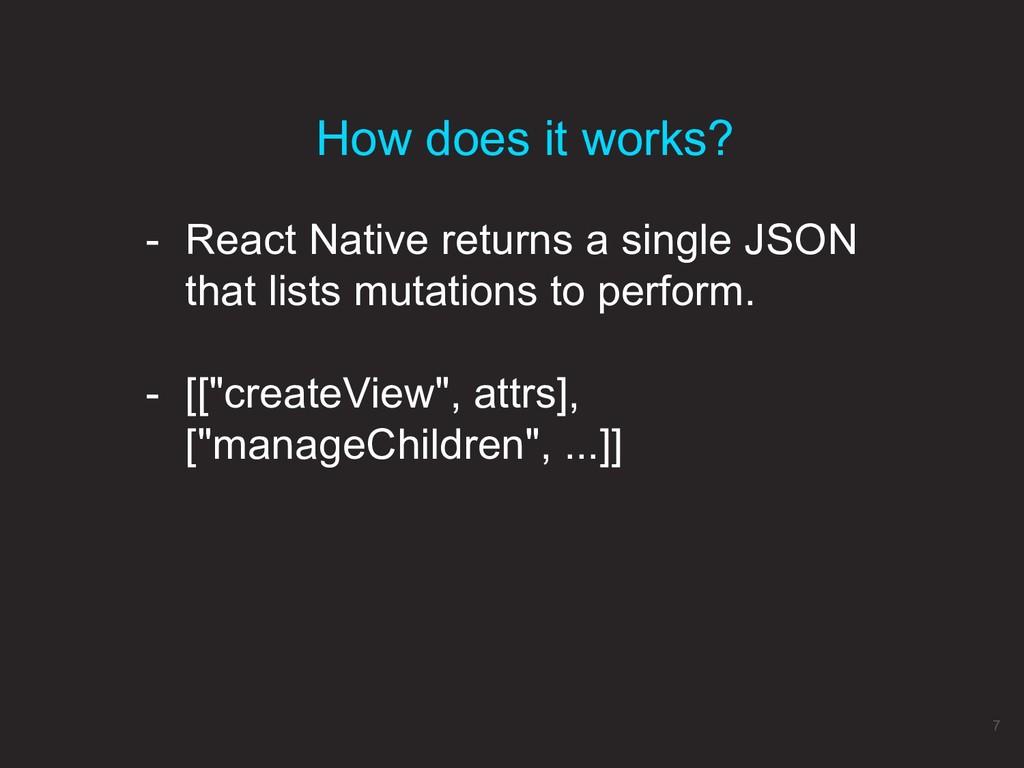 - React Native returns a single JSON that lists...