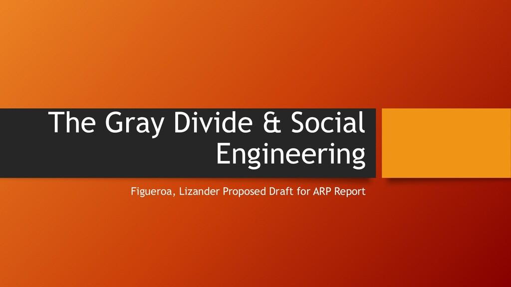 The Gray Divide & Social Engineering Figueroa, ...