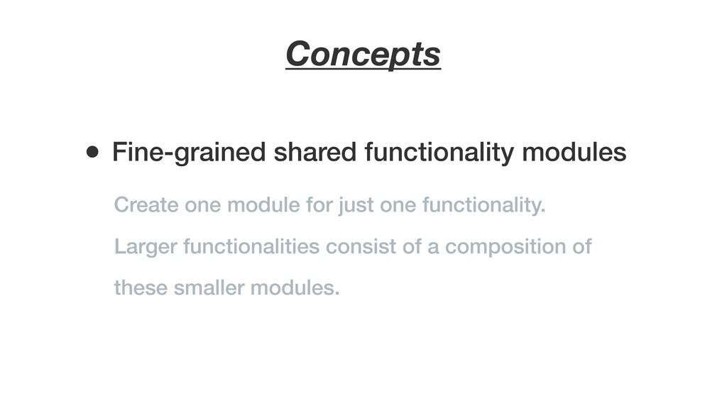 Concepts Create one module for just one functio...