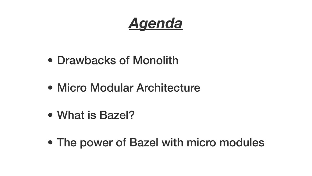 Agenda • Drawbacks of Monolith • Micro Modular ...