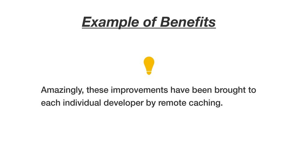 Example of Benefits Amazingly, these improvement...